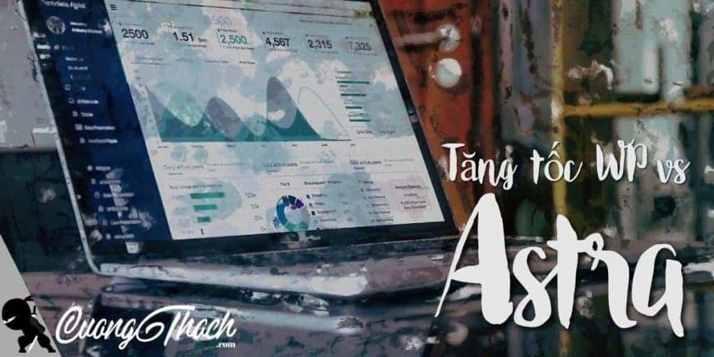 Tăng tốc WordPress với Astra