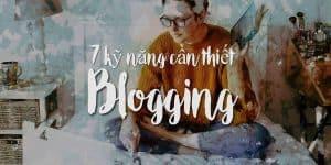 7 ky nang can thiet viet blog