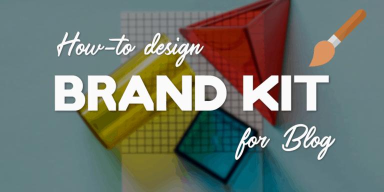 Hướng dẫn tự thiết kế bộ nhận diện thương hiệu cho blog