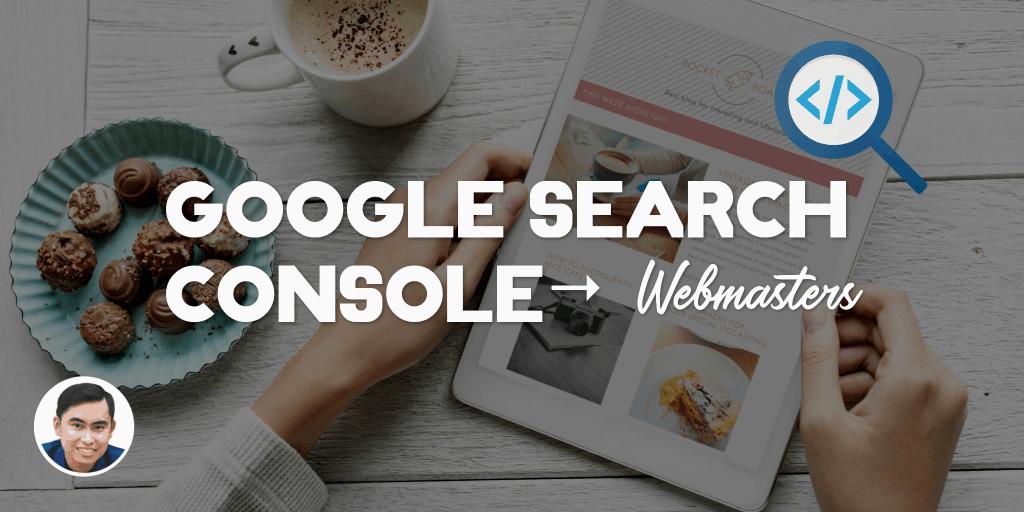 Google Search Console là gì và 3 công dụng ít biết nhưng hữu dụng