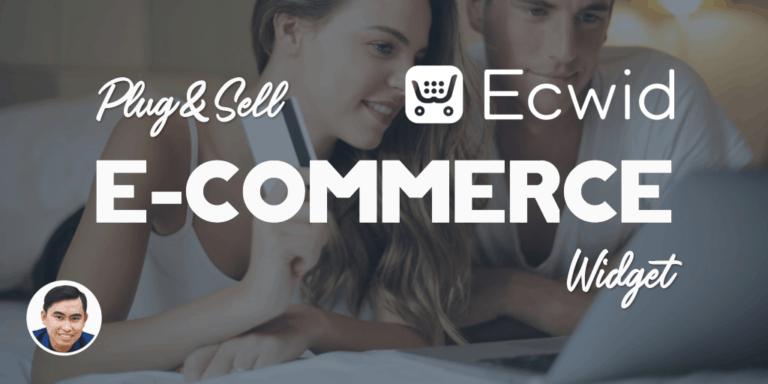 Hướng dẫn cách tạo một website bán hàng online miễn phí đa nền tảng bằng Ecwid